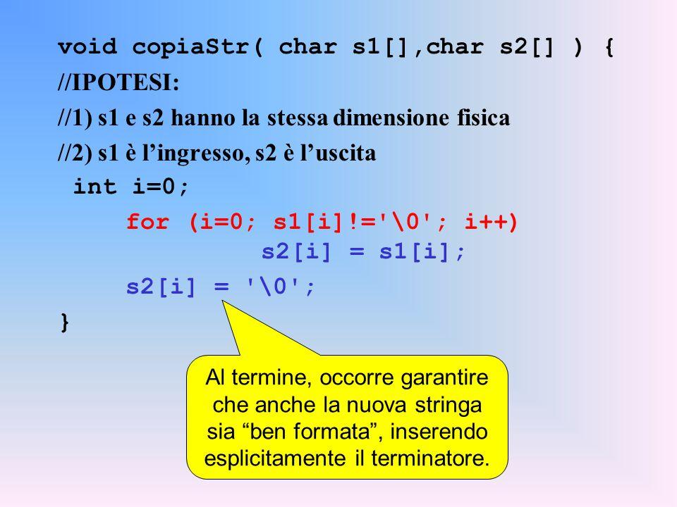 void copiaStr( char s1[],char s2[] ) { //IPOTESI: